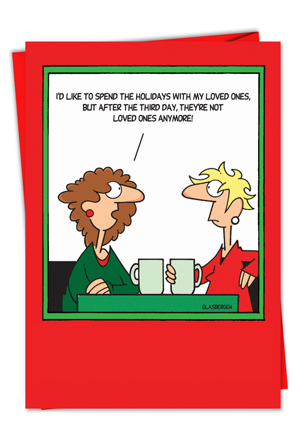 Truth about loved ones christmas card nobleworkscards funny christmas printed greeting card by randy glasbergen from nobleworkscards spend christmas with m4hsunfo
