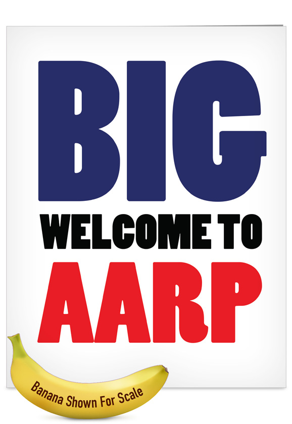 Jumbo Welcome To Aarp Big Ones...
