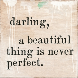 """12"""" x 12"""" Darling, A Beautiful Thing Is Never Perfect Small Print by Sugarboo Designs"""