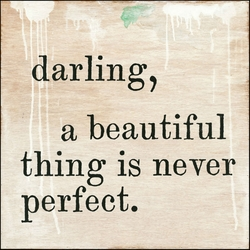 """24"""" x 24"""" Darling, A Beautiful Thing Is Never Perfect Art Print by Sugarboo Designs"""