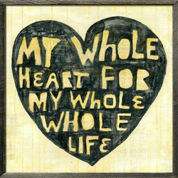 "24"" x 24"" Whole Heart Whole Life Art Print With Grey Wood Frame by Sugarboo Designs"