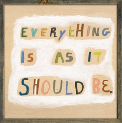 """25"""" x 25"""" Everything Is As It Should Be Art Print with Grey Wood Frame by Sugarboo Designs"""
