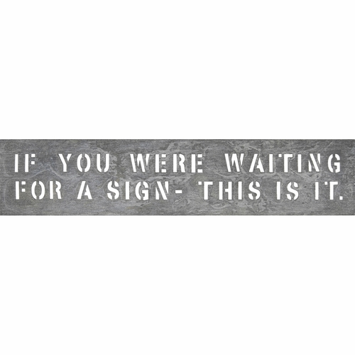 "7"" x 34"" If You Were Waiting Metal Sign by Sugarboo Designs"