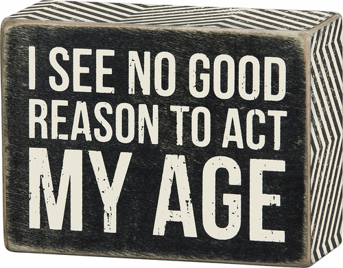 Act My Age Box Sign - Primitives by Kathy