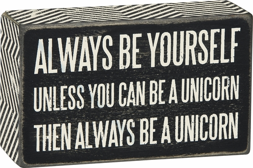 Be A Unicorn Box Sign - Primitives by Kathy