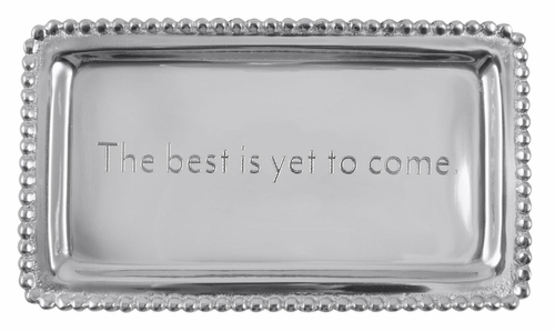 The Best Is Yet To Come Statement Tray by Mariposa