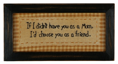 Choose You Mom Stitchery Sign - Primitives by Kathy