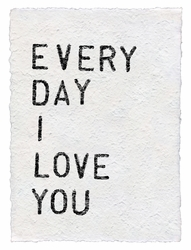 Every Day I Love You Handmade Paper Print by Sugarboo Designs