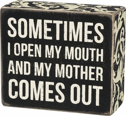 Mother Comes Out Box Sign - Primitives by Kathy