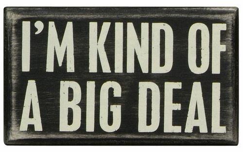 Big Deal Box Sign - Primitives by Kathy