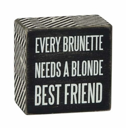 Every Brunette Box Sign - Primitives by Kathy