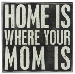 Home is Mom Box Sign - Primitives by Kathy