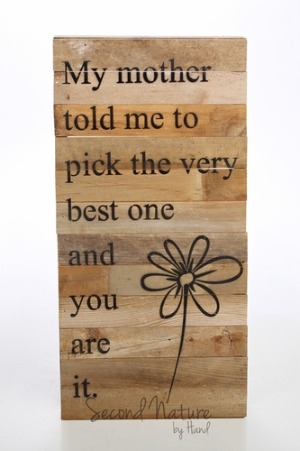 """My Mother Told Me To Pick The Very Best 12"""" x 24"""" Wall Art - Original Wood - Second Nature B"""