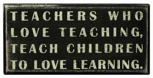 Teachers Who Love Box Sign - Primitives by Kathy