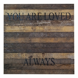 "You Are Loved Always 20"" x 20"" Wall Art - Original Wood - Second Nature By Hand"