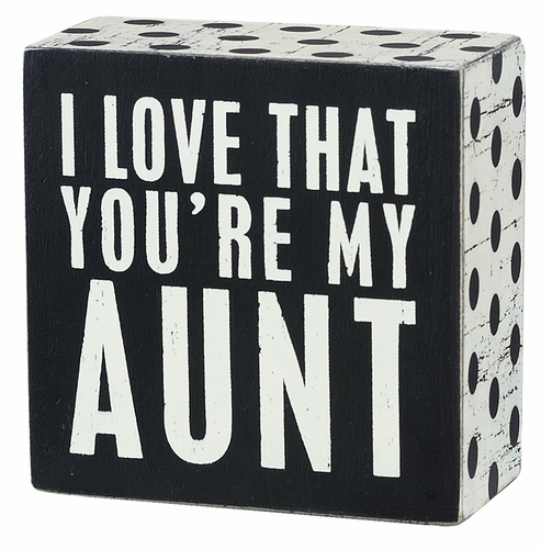 You're My Aunt Box Sign - Primitives by Kathy