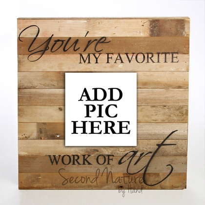 "You're My Favorite Work Of Art 20"" x 20"" Wall Art - Original Wood - Second Nature By Hand"