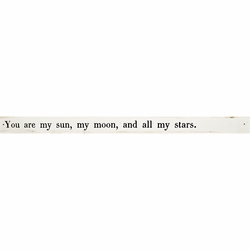 You Are My Sun, My Moon Poetry Stick by Sugarboo Designs