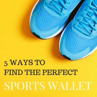 TOP 5 THINGS TO LOOK FOR IN A GREAT SPORTS WALLET