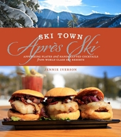 Ski Town Apres Ski Cookbook