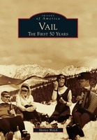 Vail: The First 50 Years