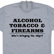 Alcohol Tobacco & Firearms T Shirt ATF Shirt Funny Hunting Shirt Saying