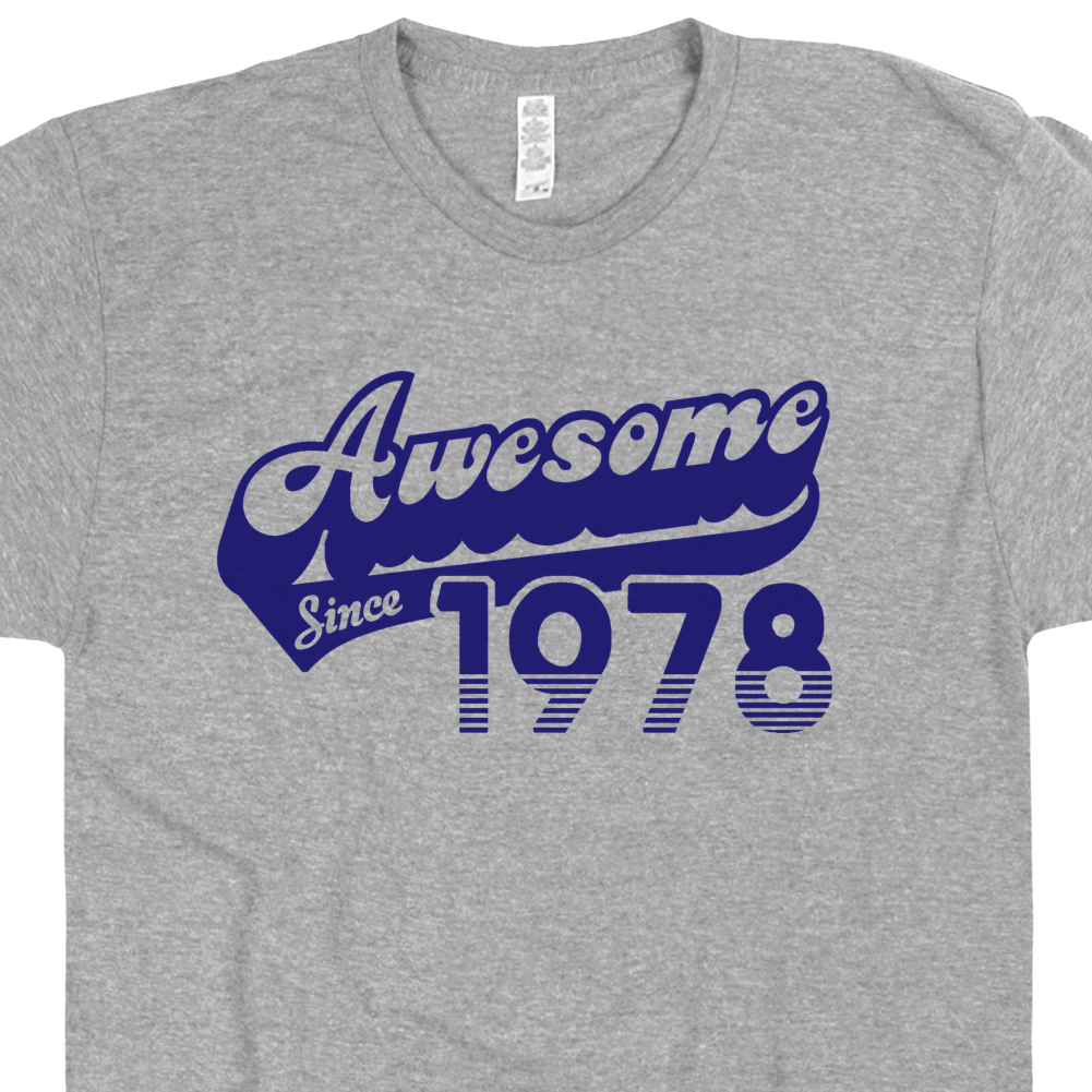 Awesome Since 1978 T Shirt 40th Birthday