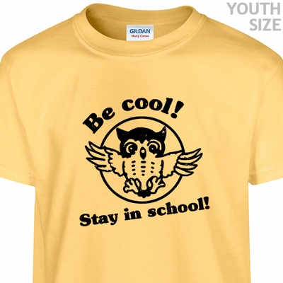 Be Cool Stay In School T Shirt Funny Kids T Shirt Vintage Geek Shirts