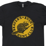 Beavers Bush Hunt Club T Shirt Hunting Fishing Funny Offensive T Shirt