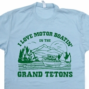 Grand Tetons T Shirt Funny Fishing Shirts Vintage Motor Boating Offensive Boob Tees