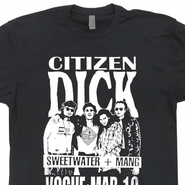 Citizen Dick T Shirt Vintage Pearl Jam Shirt Nirvana Shirt Cool Movie Shirts