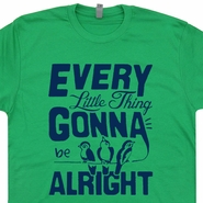 Every Little Thing Gonna Be Alright T Shirt Bob Marley T Shirt Reggae Shirt
