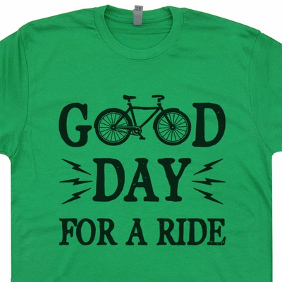Bicycle T Shirt Good Day For A Ride Funny Bicycle Shirt Saying Cycling Tee
