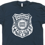 Grammar Police T Shirt Geek T Shirts Shirt For A Teacher Funny Shirt