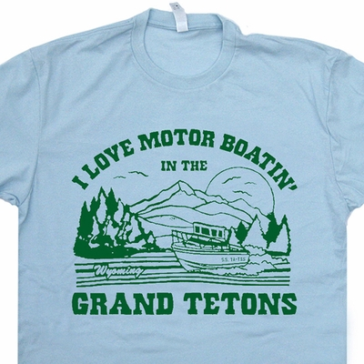 Grand Tetons Wyoming T Shirt I Love Motor Boating In The Grand Tetons