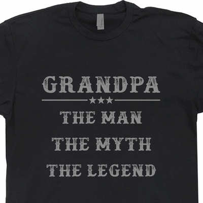 Grandpa T Shirt The Man The Myth The Legend Tee Grandfather Shirts