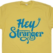 Hey Stranger T Shirt Funny Slogan Saying Meme Mens Womens Vintage Retro Tee
