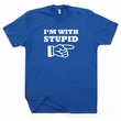 I'm With Stupid T Shirt Funny T Shirt Saying Retro Vintage Graphic Tees