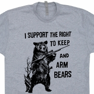 I Support the Right To Arm Bears T Shirt Funny Hunting Shirt Pro Gun Shirts