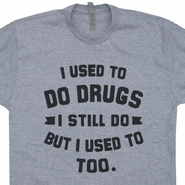 I Used to Do Drugs T Shirt Mitch Hedberg Quote T Shirt