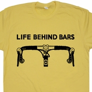 Life Behind Bars Bicycle T Shirts Funny Cycling Bike Biking Tee Shirts