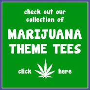 Marijuana T Shirts Pot Smoking Tees