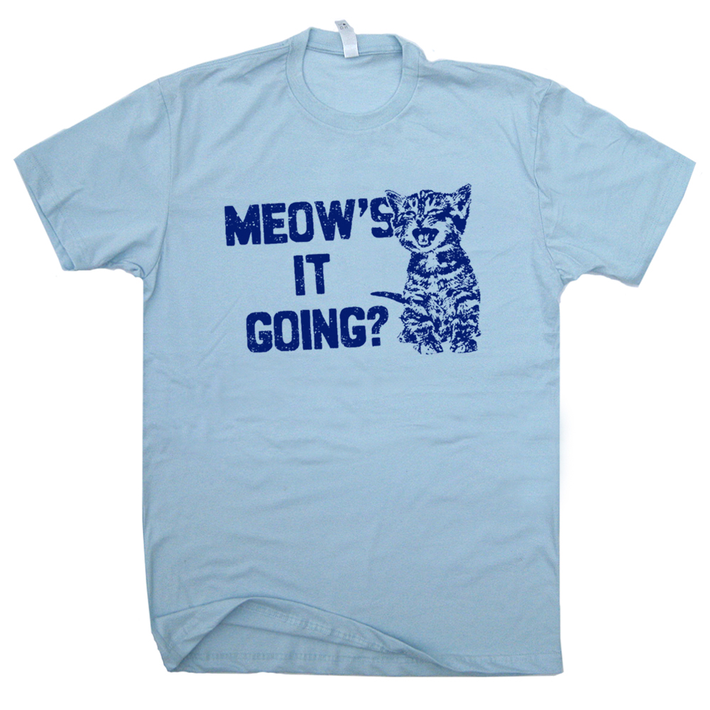 Funny Cat T Shirt Saying Meows It Going Cute Kitten Shirts