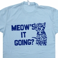 Funny Cat T Shirt Saying Meow's It Going Shirt Cute T Shirt Kitten Shirts