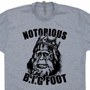 Notorios BIGfoot T Shirt Biggie Smalls T Shirt Funny Sasquatch Graphic Tee