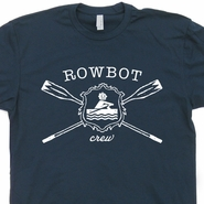 Rowing T Shirts Crew Team Tees Rowbot Kayak Canoe Tee Shirts