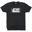 Stop Wars T Shirt Anti War T Shirt Peace Love Shirt Star Wars Tee Shirt