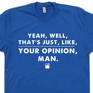 The Big Lebowski Shirt With Funny Movie Quote Cool Movie Shirts