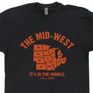 The Mid West It's In The Middle T Shirt Funny Vintage Home States Tee