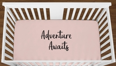 Blush Pink Adventure Awaits Baby Girl or Toddler Fitted Crib Sheet with Black Inspirational Quote by Sweet Jojo Designs